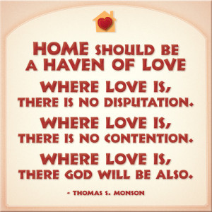 Tagged: thomas s monson lds mormon home love love at home god
