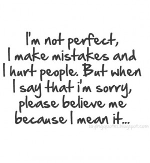 am not perfect i make mistakes and i hurt