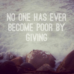 has every become poor... #quote #quotes #inspiring #giving #generosity ...