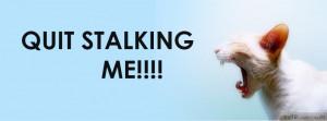 Quit Stalking Me Quotes