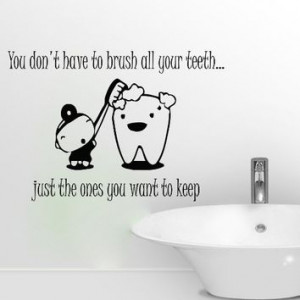 Wall Decals Quote You Don't Have To Brush Decal Dentist Tooth ...