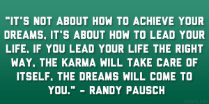 ... to achieve your dreams it s about how to lead your life if you lead
