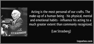 Acting is the most personal of our crafts. The make-up of a human ...