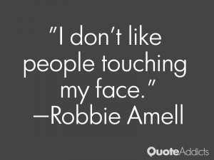 robbie amell quotes i don t like people touching my face robbie amell