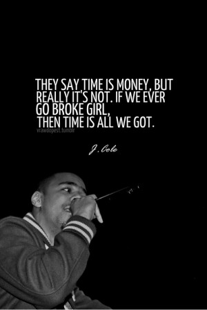 Rapper, j cole, quotes, sayings, time, money, broken heart, love