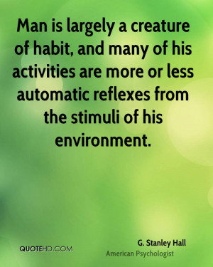Man is largely a creature of habit, and many of his activities are ...