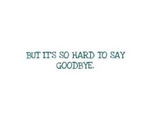 quotes to say goodbye quotes to say goodbye