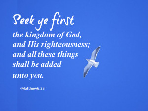 Seek ye first the kingdom of God,