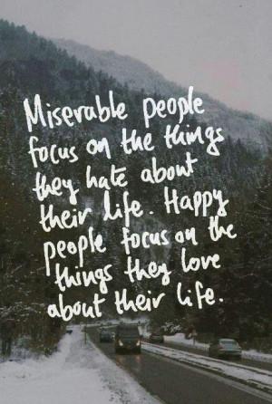 Miserable people focus on