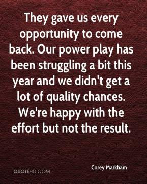 Corey Markham - They gave us every opportunity to come back. Our power ...