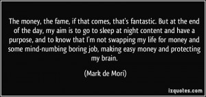 quote-the-money-the-fame-if-that-comes-that-s-fantastic-but-at-the-end ...