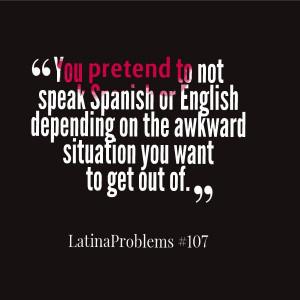 Found on latinawomanproblems.tumblr.com