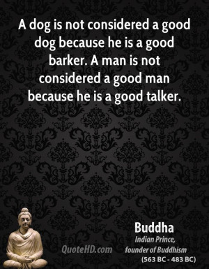 ... good barker. A man is not considered a good man because he is a good