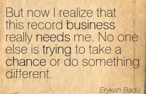 http://quotespictures.com/but-now-i-realize-that-this-record-business ...