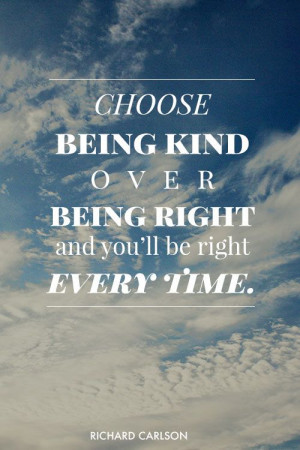 choose-being-kind-richard-carlson-daily-quotes-sayings-pictures.jpg