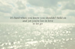 cant let go, dghkjlli, hardy, let go, love, quote, quotes, sad, sigh ...