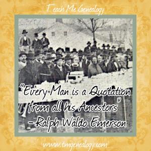 Ralph Waldo Emerson Quote about Ancestors