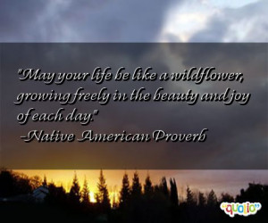 May your life be like a wildflower,