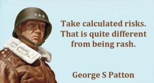 George s patton risk quote
