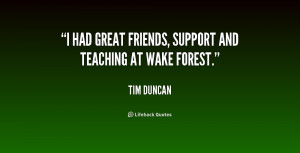 """had great friends, support and teaching at Wake Forest."""""""