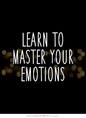 Control Your Emotions Quotes