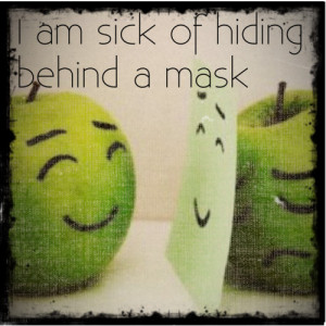 am sick of hiding behind a mask - Polyvore