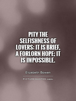 Pity The Selfishness Lovers...