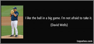 More David Wells Quotes