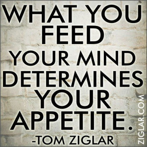 Feed your mind good stuff