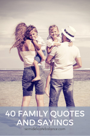 with inspirational quotations on families family life and family love