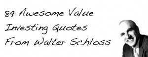 ... investing approach by simply going through each of Schloss' quotes