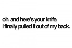 back, knife, quote, quotes, saying, sayings, stab, true, typography