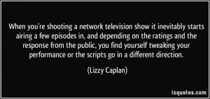 quote-when-you-re-shooting-a-network-television-show-it-inevitably ...
