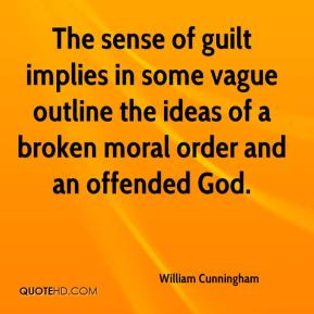 The sense of guilt implies in some vague outline the ideas of a broken ...
