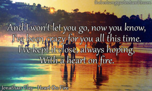 ... image include: heart, quotes, song, heart on fire and jonathan clay