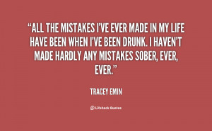 File Name : quote-Tracey-Emin-all-the-mistakes-ive-ever-made-in-82623 ...