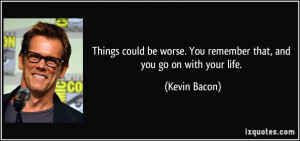 It Could Be Worse Quotes