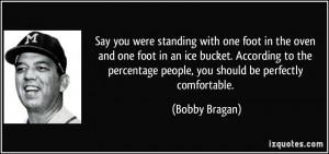 More Bobby Bragan Quotes