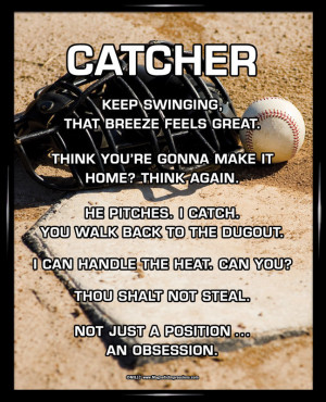 Softball Catching Quotes And Sayings ~ Baseball Catcher 8x10 Poster ...