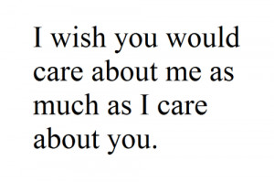 Wish You Cared Quotes