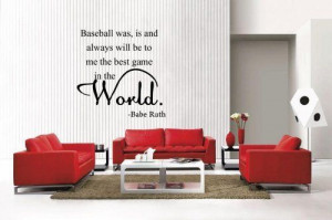 Babe Ruth WALL QUOTE Baseball the best game removable Vinyl Wall ...