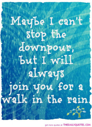 Cant Stop The Downpour Dance Rain Life Quotes Sayings Pictures