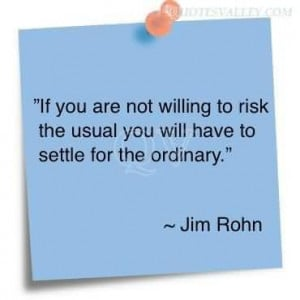If You Are Not Willing To Risk The Usual