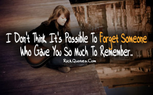 Remember Quotes | Forget Someone Remember Quotes | Forget Someone