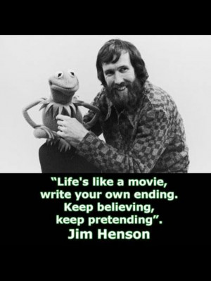Jim Henson- keep dreaming