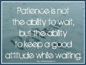 Famous Having Patience Quotes with Images – Be Patient – Photos ...