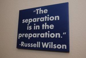 ... separation is in the preparation - Russell Wilson - Seattle Seahawks
