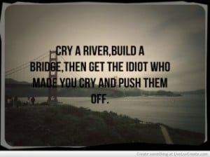 Cry A River
