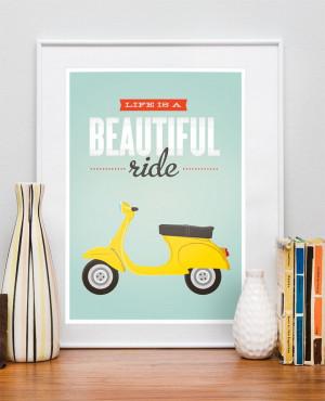 Quote poster print, Vespa scooter print, bike print, inspirational ...