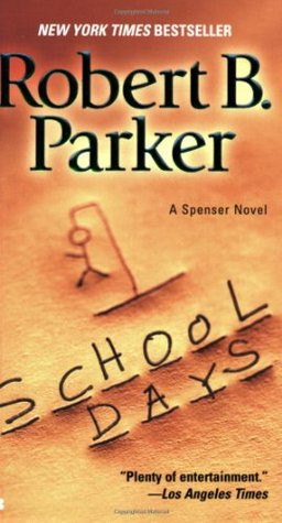 "Start by marking ""School Days (Spenser, #33)"" as Want to Read:"